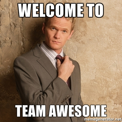 """Neil Patrick Harris meme: """"Welcome to Team Awesome"""""""