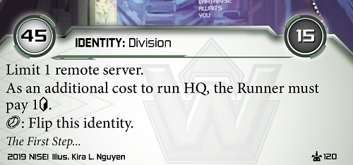 Weyland ID: Earth Station. 45/15 - Limit 1 remote server. As an additional cost to run HQ, the runner must pay 1 credit. Click - flip this identity.